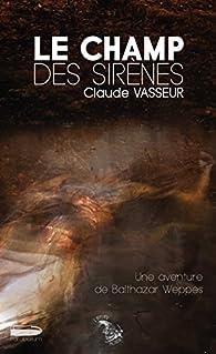 Le champ des sirènes par Claude Vasseur