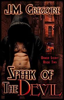 Speak of the Devil (Demon Legacy Book 2) by [Gregoire, J.M.]