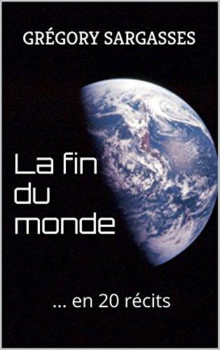 la-fin-du-monde-en-20-recits-french-edition