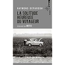 Solitude heureuse du voyageur (La) [nouvelle édition]