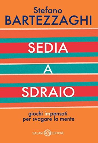 Bartezzaghi Sedia A Sdraio.Sedia A Sdraio Italian Edition Kindle Edition By Stefano
