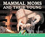 Mammal Moms and Their Young (Readers For Writers - Emergent)