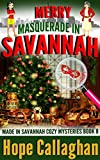 #3: Merry Masquerade in Savannah: A Made in Savannah Cozy Mystery (Made in Savannah Cozy Mysteries Series Book 8)