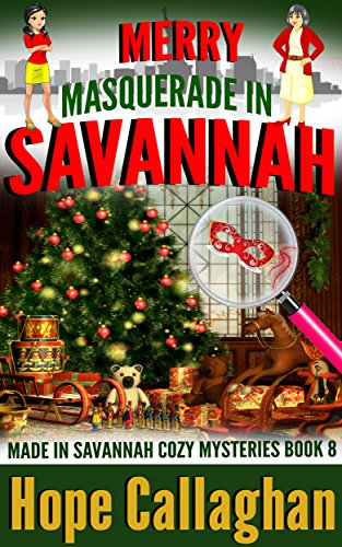 Merry Masquerade in Savannah: A Made in Savannah Cozy Mystery (Made in Savannah Cozy Mysteries Series Book 8) cover