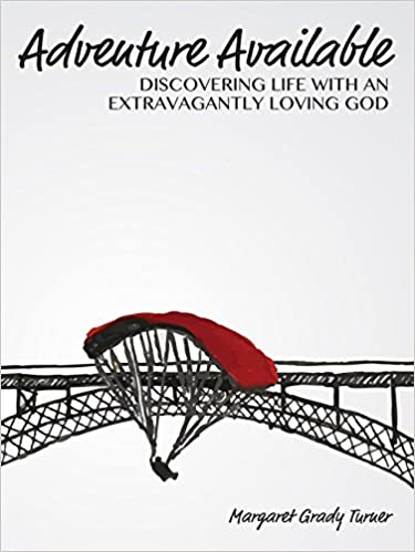 Adventure Available: Discovering life with an extravagantly loving God