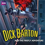 Dick Barton and the Firefly Adventure: A full-cast radio archive drama serial