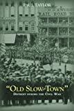 Old Slow Town, Paul Taylor, 0814336035