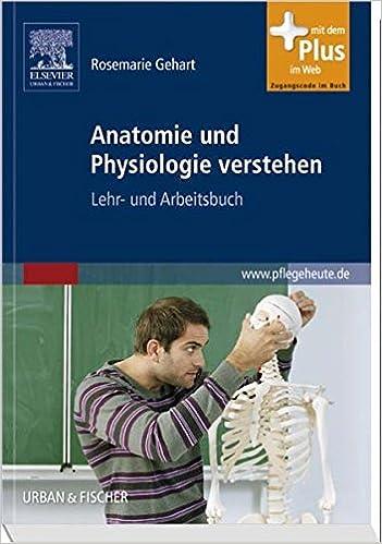 Anatomie und Physiologie verstehen: Lehr- und Arbeitsbuch - mit www ...