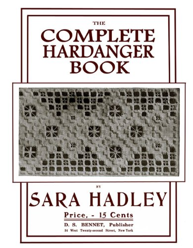Sara Hadley Lace Maker (New Series) #3.2 c.1906 - Complete Hardanger Embroidery Book