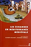 Image de Les échanges en Méditerranée médiévale : Marqueurs, réseaux, circulations, contact