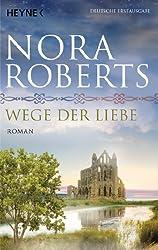 Wege der Liebe: O'Dwyer 3 - Roman (O'Dwyer-Trilogie, Band 3)