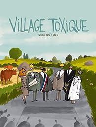 Village toxique par Grégory Jarry