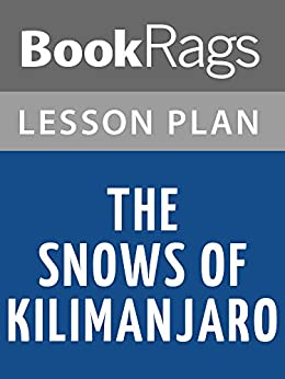 snows of kilimanjaro essay I need some help writing an essay what is the significance of the title for snows of kilimanjaro by ernest hemingway what is a good quote for an example.