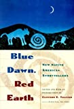 Blue Dawn, Red Earth: New Native American Storytellers by Clifford E. Trafzer (1996-01-01)