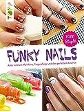 Funky Nails: Alles rund um Maniküre, Fingerpflege und den perfekten Anstrich
