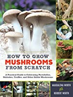 How to Grow Mushrooms from Scratch Front Cover