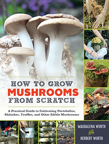 Mushroom Portobello (How to Grow Mushrooms from Scratch: A Practical Guide to Cultivating Portobellos, Shiitakes, Truffles, and Other Edible Mushrooms)
