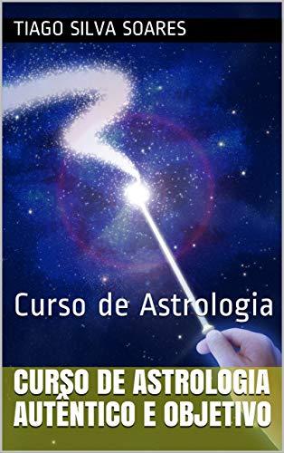 Curso de Astrologia Autêntico e Objetivo: Curso de Astrologia (1)