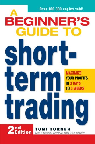 A Beginner's Guide to Short Term Trading: Maximize Your Profits in 3 Days to 3 Weeks by Brand: Adams Media