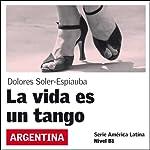 La vida es un tango [Life Is a Tango]: América Latina | Dolores Soler-Espiauba