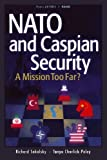 NATO and Caspian Security, Richard Sokolsky and Tanya Charlick-Paley, 0833027506