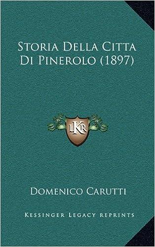 Storia Della Citta Di Pinerolo (1897)