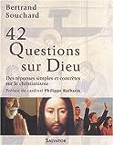 42 questions sur dieu : Des réponses simples et concrètes sur le christianisme