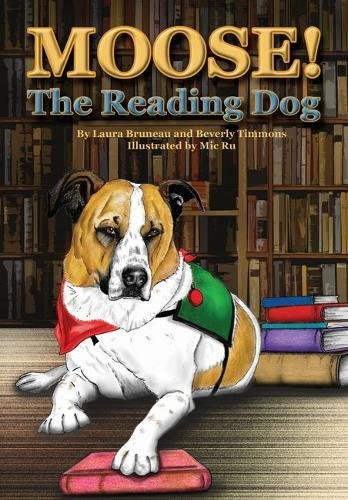 Moose!: The Reading Dog (New Directions in the Human-Animal Bond)