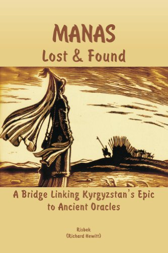 Manas - Lost & Found: A Bridge Linking Kyrgyzstan's Epic to Ancient Oracles Pdf
