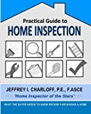 Practical Guide to Home Inspection: What you need to know before you buy a home