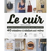 Le Cuir - 40 créations à réaliser soi-même (French Edition)