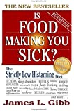Is Food Making You Sick?: The Strictly Low Histamine Diet