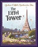 Gustave Eiffel's Spectacular Idea: The Eiffel Tower (The Story Behind the Name)