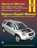General Motors GMC Acadia, Buick Enclave, Saturn Outlook, Chevrolet Traverse: 2007 thru 2013, All models (Haynes Repair Manual) by Editors of Haynes Manuals (2015-02-27)
