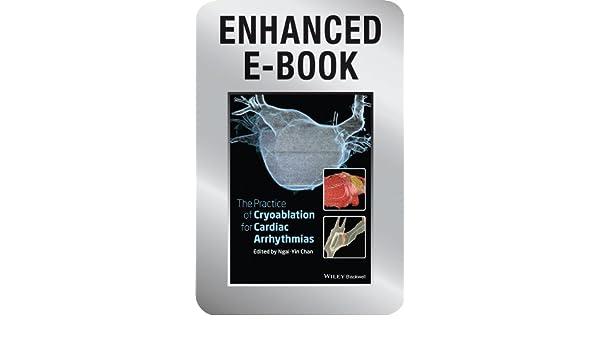The Practice of Catheter Cryoablation for Cardiac Arrhythmias, Enhanced Edition