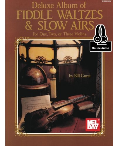 Deluxe Album of Fiddle Waltzes & Slow Airs: For One, Two or Three Violins