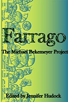 Farrago: The Michael Bekemeyer Project by [Beatty, Drew, Ryan, Jim, VanDeberg, Charity, Hutchton, Starla, Sobkowiak, David, King, Travis, B, John, Chambliss, R.E., Bible, Jake]