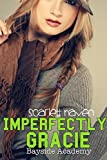 Imperfectly Gracie (Bayside Academy Book 2)
