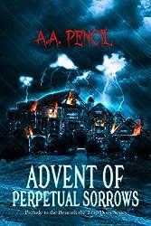 Advent of Perpetual Sorrows: Prequel to Beneath the Trap Door Series