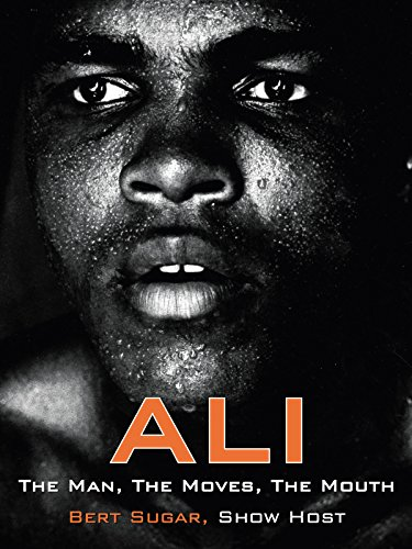 Muhammad Ali   The Man  The Moves  The Mouth