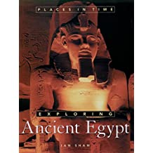 Exploring Ancient Egypt (Places in Time)