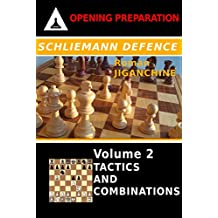 Schliemann Defence: Volume 2 - Tactics and Combinations (Opening Preparation)
