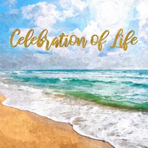 Celebration of Life: Watercolor Beach Memorial Service Guest Book - Blue & Gold Funeral Guestbook for Women or Men - Sign In Signature Register for ... for Email, Name and Address - Square Size (Signs Of Woman In Love With Man)