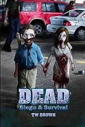 DEAD: Siege & Survival (Volume 5)