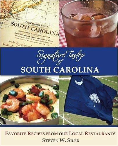 Signature Tastes of South Carolina: Favorite Recipes of our Local Restaurants