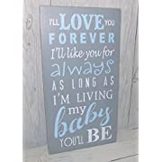I'll Love You Forever I'll Like You For Always Gray and Light Blue Painted Wood Sign Baby Nursery Decor