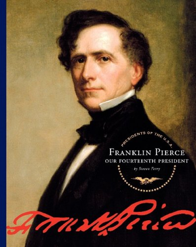 Franklin Pierce: Our Fourteenth President (Presidents of the U.S.A. (Child's World)) pdf