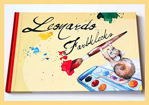 Leonardo Farbklecks: Eine Maus entdeckt die Farben