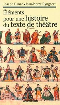 Éléments pour une histoire du texte de théâtre par Joseph Danan