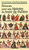 Éléments pour une histoire du texte de théâtre par Ryngaert